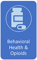 Behavioral Health and Opioids